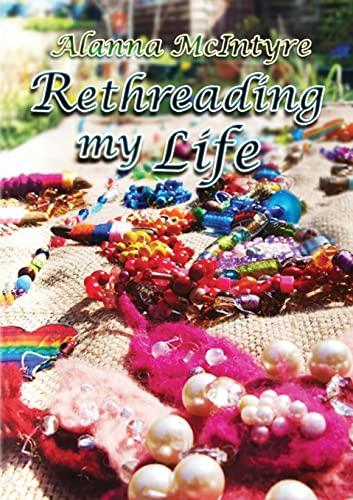Rethreading My Life by Alanna McIntyre