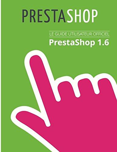 Guide De L'utilisateur Prestashop 1.6 By PrestaShop