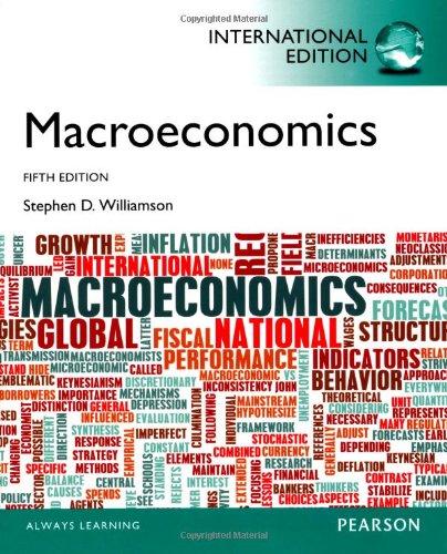 Macroeconomics, International Edition By Stephen D. Williamson