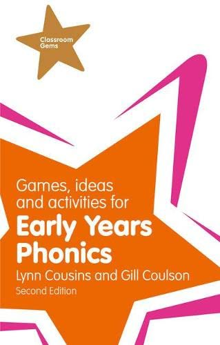 Games, Ideas and Activities for Early Years Phonics (Classroom Gems) By Gill Coulson