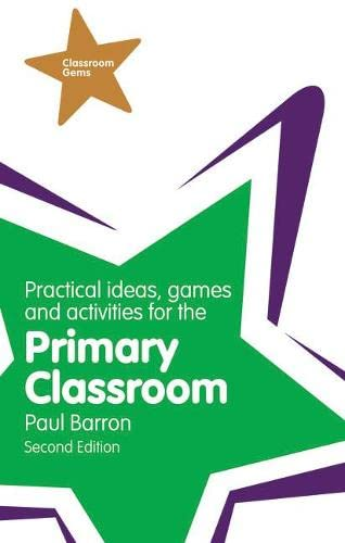 Practical Ideas, Games and Activities for the Primary Classroom By Paul Barron