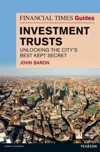 Financial Times Guide to Investment Trusts By John C. Baron