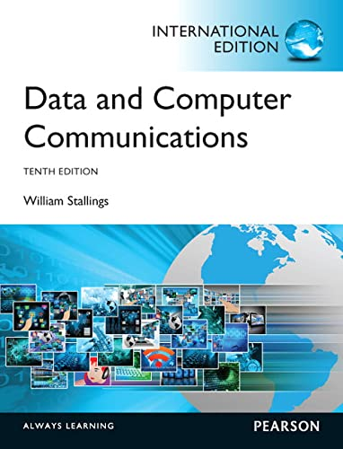 Data and Computer Communications,International Edition By William Stallings