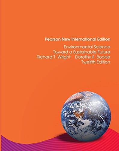 Environmental Science: Pearson New International Edition By Richard T. Wright