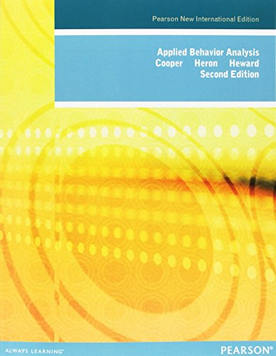 Applied Behavior Analysis: Pearson New International Edition By John Cooper