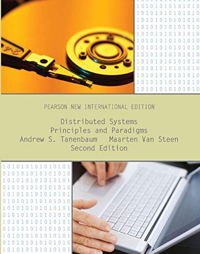 Distributed Systems: Pearson New International Edition: Principles and Paradigms By Andrew S. Tanenbaum