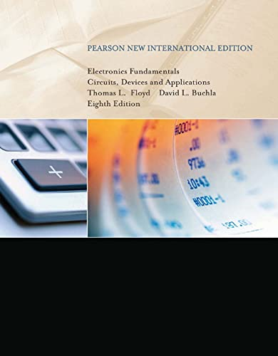 Electronics Fundamentals: Pearson New International Edition: Circuits, Devices & Applications By Thomas L. Floyd