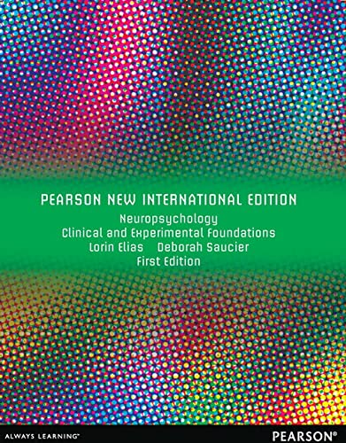 Neuropsychology: Pearson New International Edition By Lorin Elias