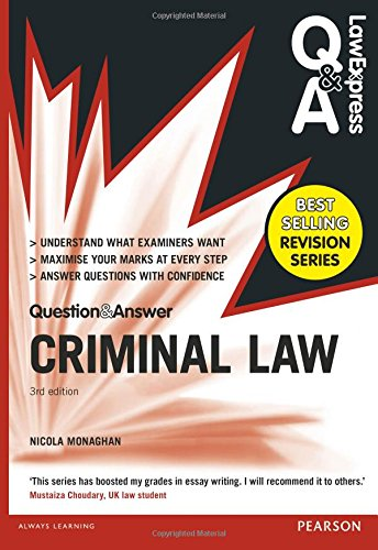 Law Express Question and Answer: Criminal Law (Q&A revision guide) (Law Express Questions & Answers) By Nicola Monaghan