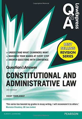 Law Express Question and Answer: Constitutional and Administrative Law (Q&A revision guide) (Law Express Questions & Answers) By Victoria Thirlaway