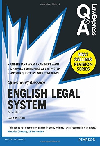 Law Express Question and Answer: English Legal System(Q&A revision guide) (Law Express Questions & Answers) By Gary Wilson