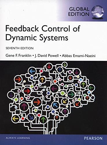 Feedback Control of Dynamic Systems, Global Edition By Gene F. Franklin
