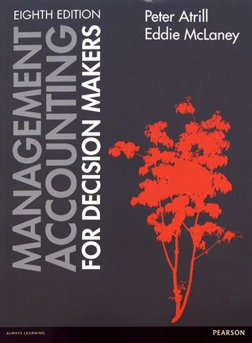 Management Accounting for Decision Makers By Peter Atrill