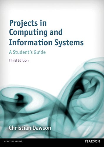 Projects in Computing and Information Systems: A Student's Guide: A Student's Guide (3rd Edition) By Christian Dawson