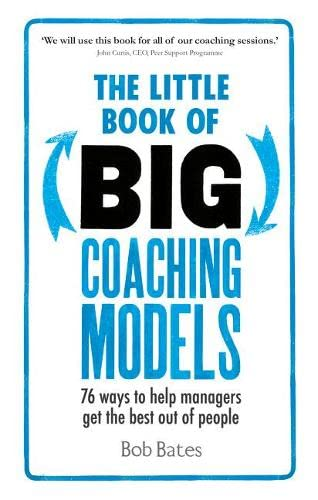 The Little Book of Big Coaching Models By Bob Bates