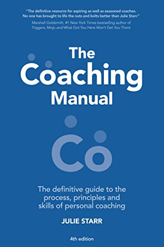 The Coaching Manual: The Definitive Guide to The Process, Principles and Skills of Personal Coaching (4th Edition) By Julie Starr