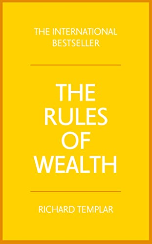 The Rules of Wealth:A personal code for prosperity and plenty: A personal code for prosperity and plenty (4th Edition) By Richard Templar