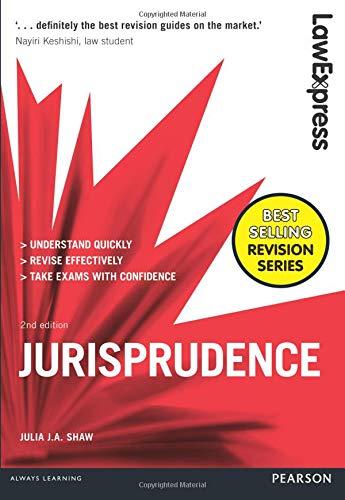 Law Express: Jurisprudence By Julia J. A. Shaw