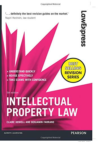 Law Express: Intellectual Property Law: Uk Edition (Law Express) By Claire Howell