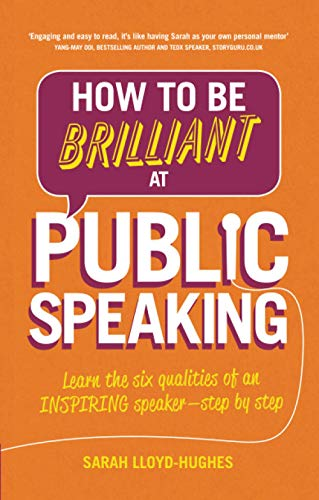 How to Be Brilliant at Public Speaking 2e By Sarah Lloyd-Hughes