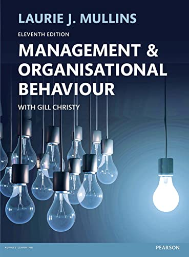 Management and Organisational Behaviour 11th edn By Laurie J. Mullins