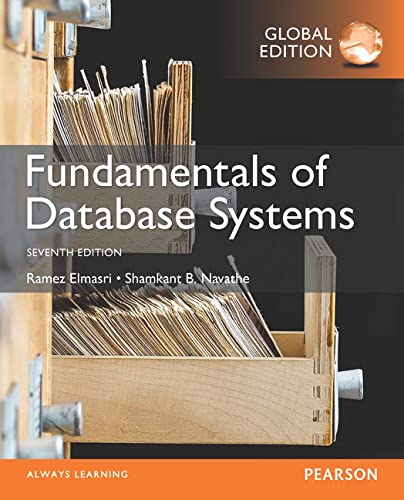 Fundamentals of Database Systems, Global Edition By Ramez Elmasri