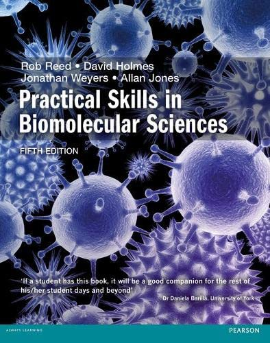 Practical Skills in Biomolecular Science 5th edn By Rob Reed