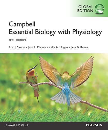 Campbell Essential Biology with Physiology, Global Edition By Eric Simon