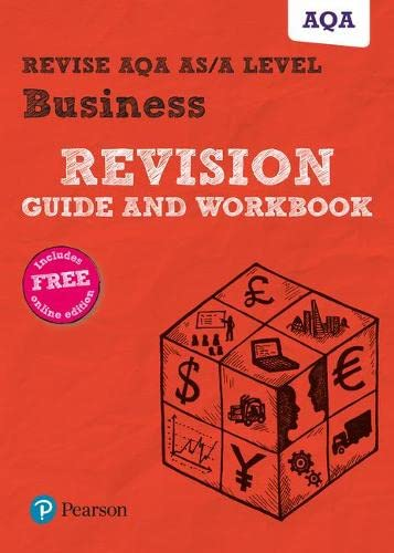 Revise AQA A level Business Revision Guide and Workbook: with FREE online edition (REVISE AS/A level AQA Business) By Andrew Redfern