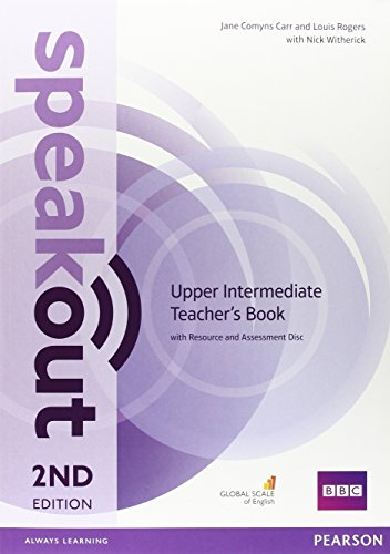 Speakout Upper Intermediate 2nd Edition Teacher's Guide with Resource & Assessment Disc Pack By Louis Rogers