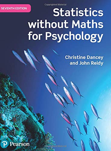 Statistics Without Maths for Psychology By Professor Christine Dancey