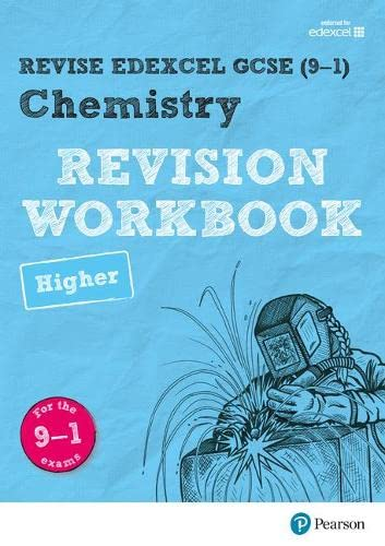 Revise Edexcel GCSE (9-1) Chemistry Higher Revision Workbook By Nigel Saunders