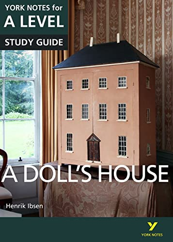 A Doll's House: York Notes for A-level By Frances Gray