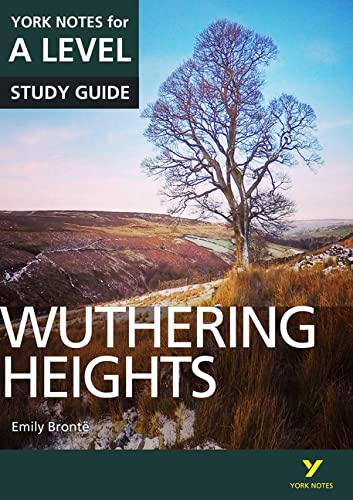 Wuthering Heights: York Notes for A-level By Claire Steele