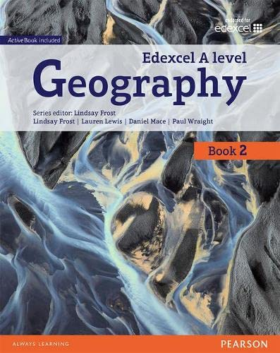 Edexcel GCE Geography Y2 A Level Student Book and eBook (Edexcel Geography A Level 2016) By Daniel Mace
