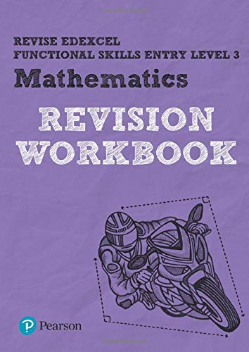 Revise Edexcel Functional Skills Mathematics Entry Level 3 Workbook By Navtej Marwaha