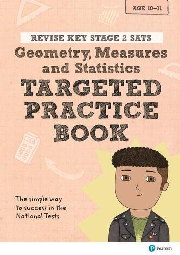 Revise Key Stage 2 SATs Mathematics - Geometry, Measures, Statistics - Targeted Practice By Brian Speed