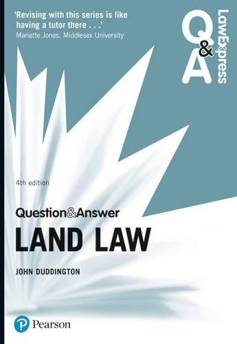 Law Express Question and Answer: Land Law By John Duddington