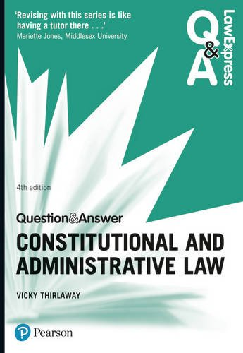 Law Express Question and Answer: Constitutional and Administrative Law (Law Express Questions & Answers) By Victoria Thirlaway