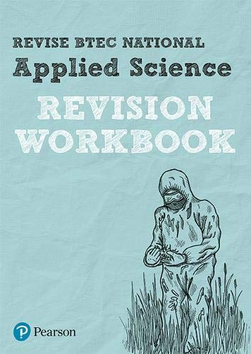 BTEC National Applied Science Revision Workbook (REVISE BTEC Nationals in Applied Science) By Cliff Curtis