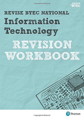 Revise BTEC National Information Technology Revision Workbook (REVISE BTEC Nationals in IT) By Daniel Richardson