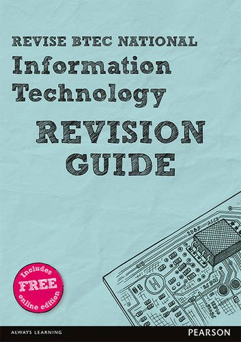 Revise BTEC National Information Technology Revision Guide: (with free online edition) (REVISE BTEC Nationals in IT) By Ian Bruce