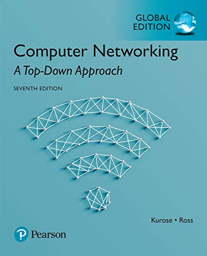 Computer Networking: A Top-Down Approach, Global Edition By James Kurose