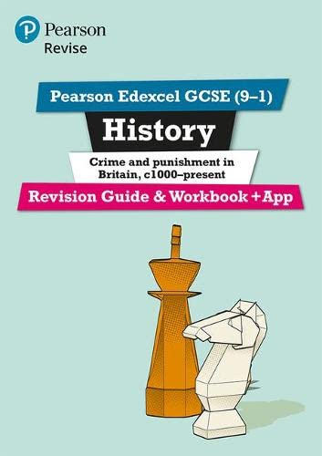 Pearson Edexcel GCSE (9-1) History Crime and Punishment in Britain, c1000-present Revision Guide and Workbook + App By Kirsty Taylor