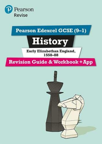Revise Edexcel GCSE (9-1) History Early Elizabethan England Revision Guide and Workbook: (with free online edition) (Revise Edexcel GCSE History 16) By Brian Dowse