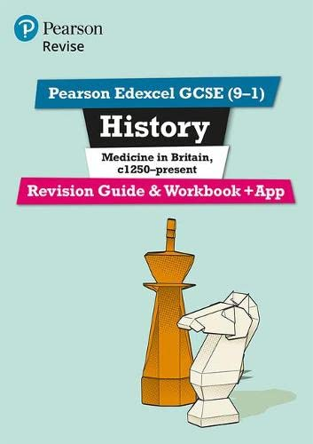Revise Edexcel GCSE (9-1) History Medicine in Britain Revision Guide and Workbook: with free online edition (Revise Edexcel GCSE History 16) By Kirsty Taylor
