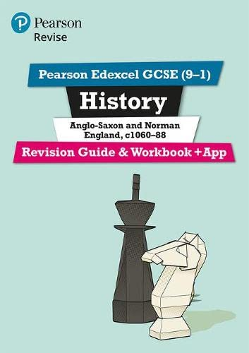 Pearson Edexcel GCSE (9-1) History Anglo-Saxon and Norman England, c1060-88 Revision Guide and Workbook + App By Rob Bircher