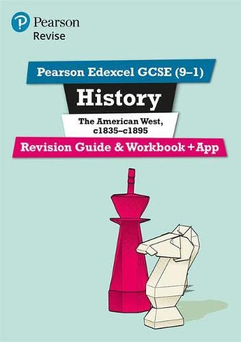Pearson Edexcel GCSE (9-1) History The American West, c1835-c1895 Revision Guide and Workbook + App By Rob Bircher