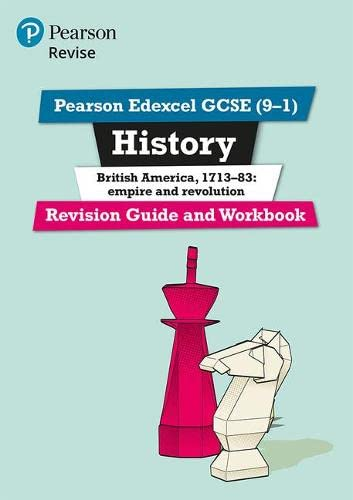 Pearson Edexcel GCSE (9-1) History British America, 1713-83: empire and revolution Revision Guide and Workbook By Kirsty Taylor