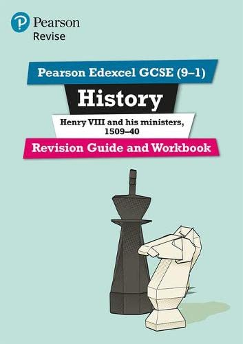 Pearson Edexcel GCSE (9-1) History Henry VIII and his ministers, 1509-40 Revision Guide and Workbook By Brian Dowse